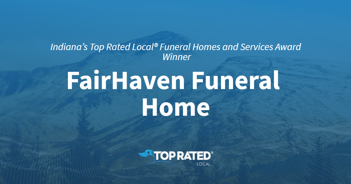 Indiana's Top Rated Local® Funeral Homes and Services Award Winner: FairHaven Funeral Home