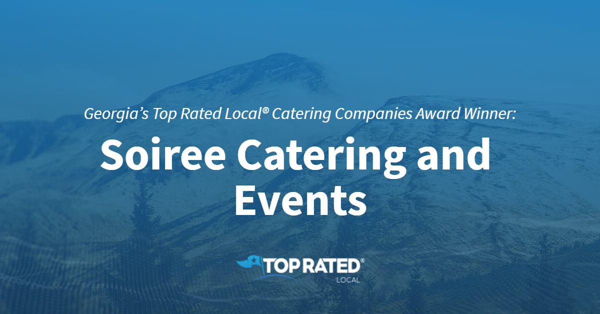 Georgia's Top Rated Local® Catering Companies Award Winner: Soiree Catering and Events