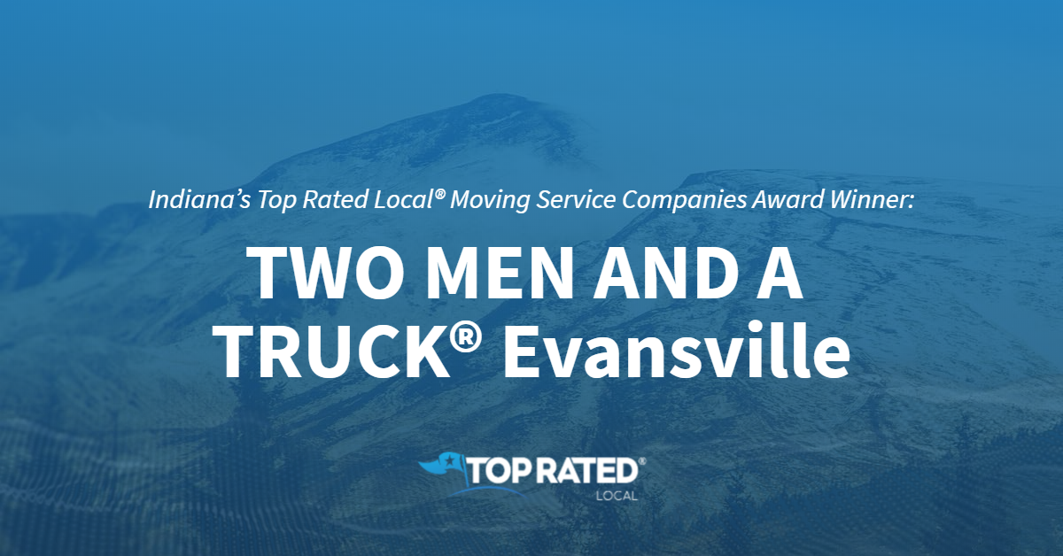Indiana's Top Rated Local® Moving Service Companies Award Winner: TWO MEN AND A TRUCK® Evansville