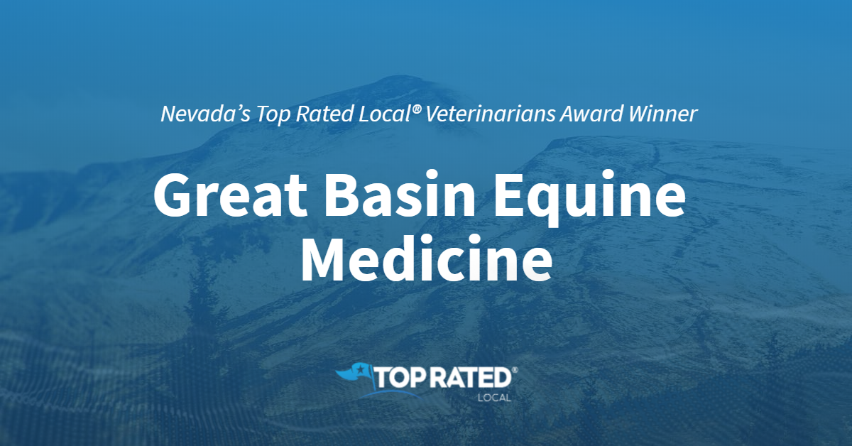 Nevada's Top Rated Local® Veterinarians Award Winner: Great Basin Equine Medicine