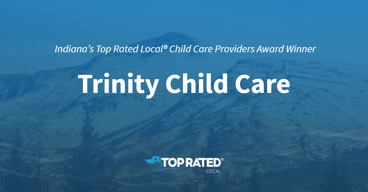 Indiana's Top Rated Local® Child Care Providers Award Winner: Trinity Child Care