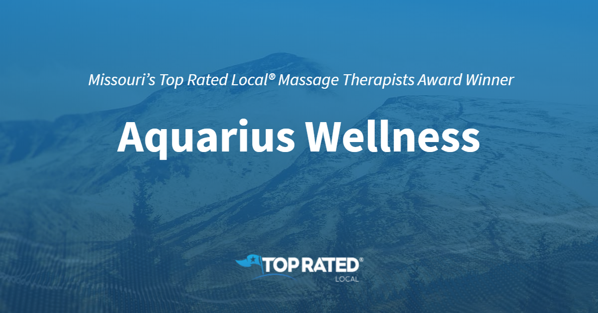 Missouri's Top Rated Local® Massage Therapists Award Winner: Aquarius Wellness