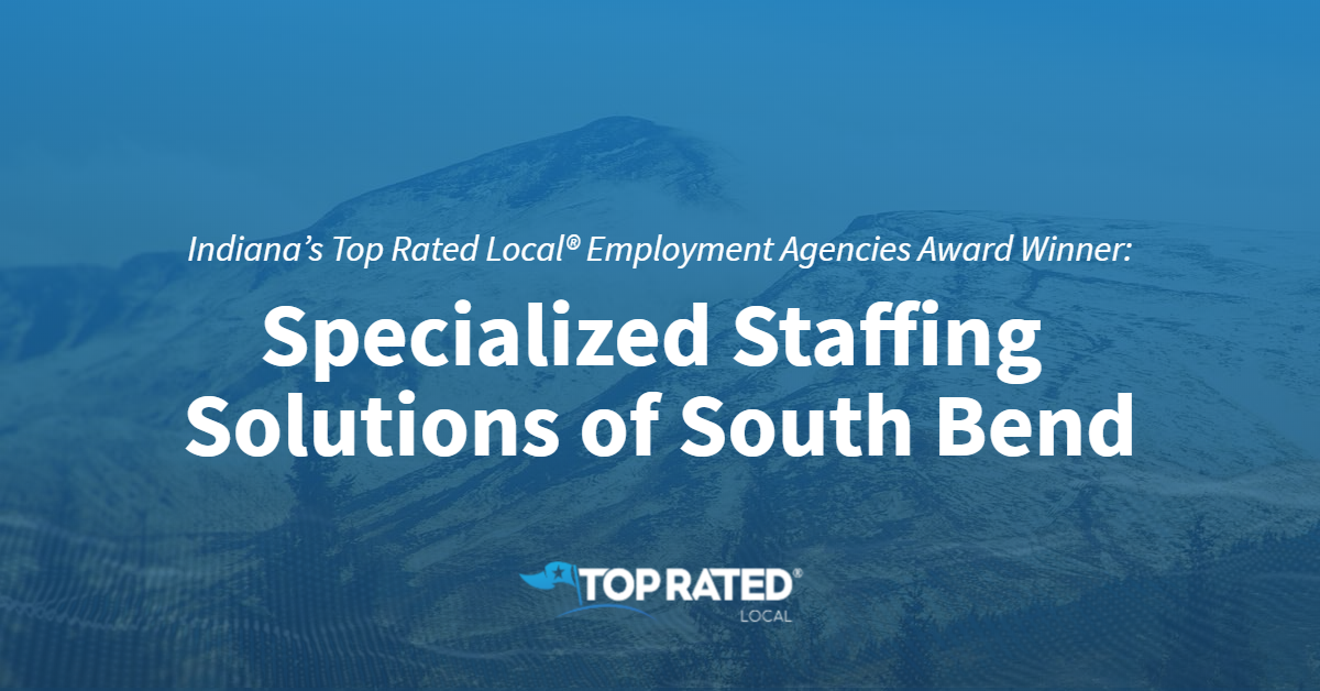 Indiana's Top Rated Local® Employment Agencies Award Winner: Specialized Staffing Solutions of South Bend
