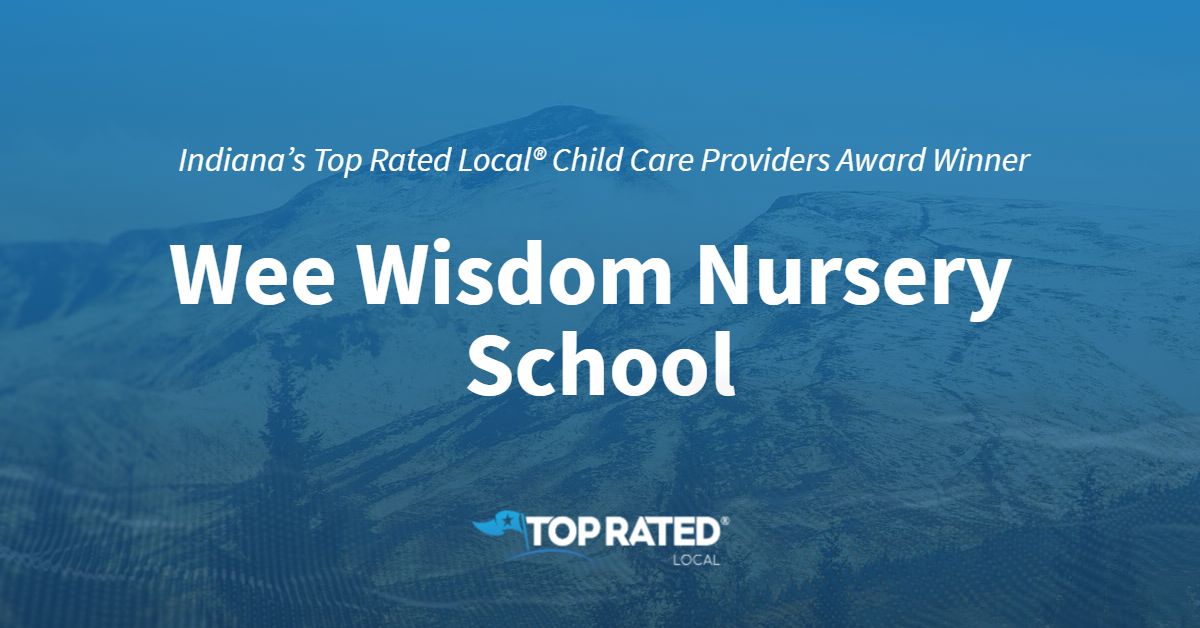 Indiana's Top Rated Local® Child Care Providers Award Winner: Wee Wisdom Nursery School