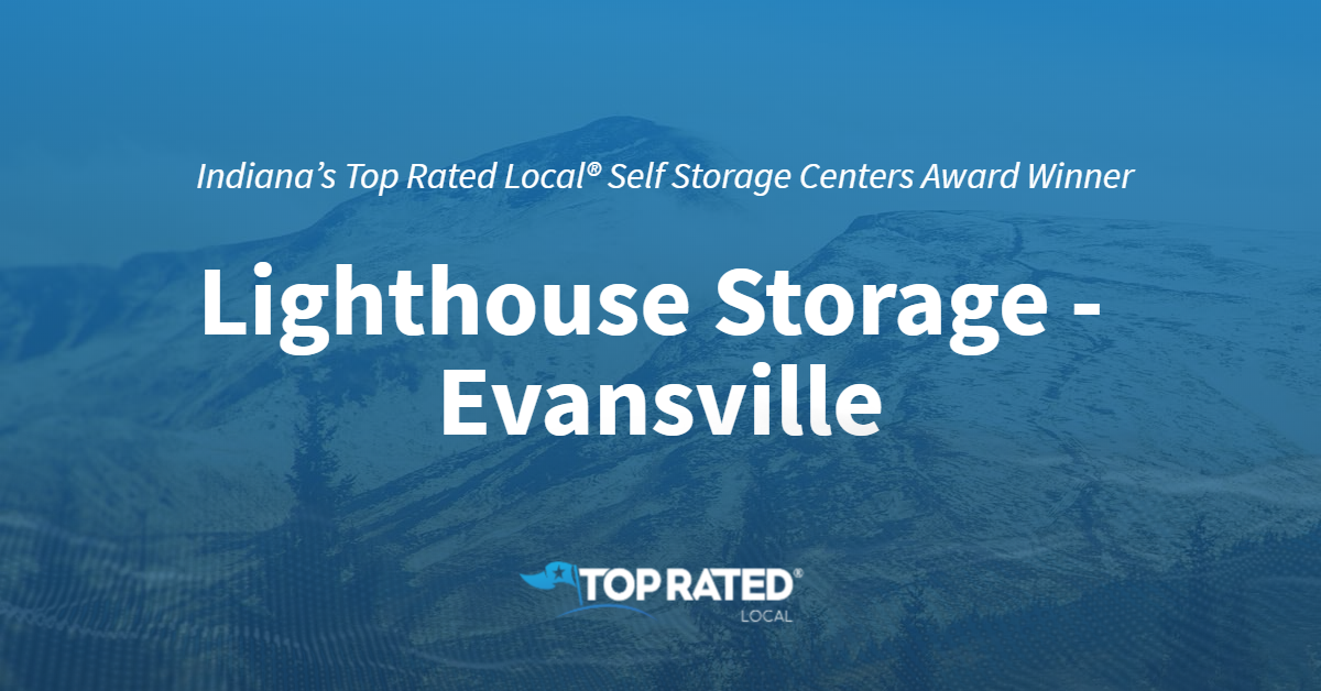 Indiana's Top Rated Local® Self Storage Centers Award Winner: Lighthouse Storage – Evansville