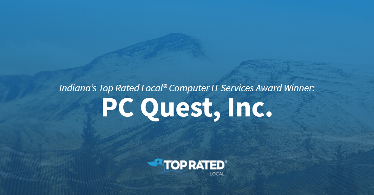 Indiana's Top Rated Local® Computer IT Services Award Winner: PC Quest, Inc.