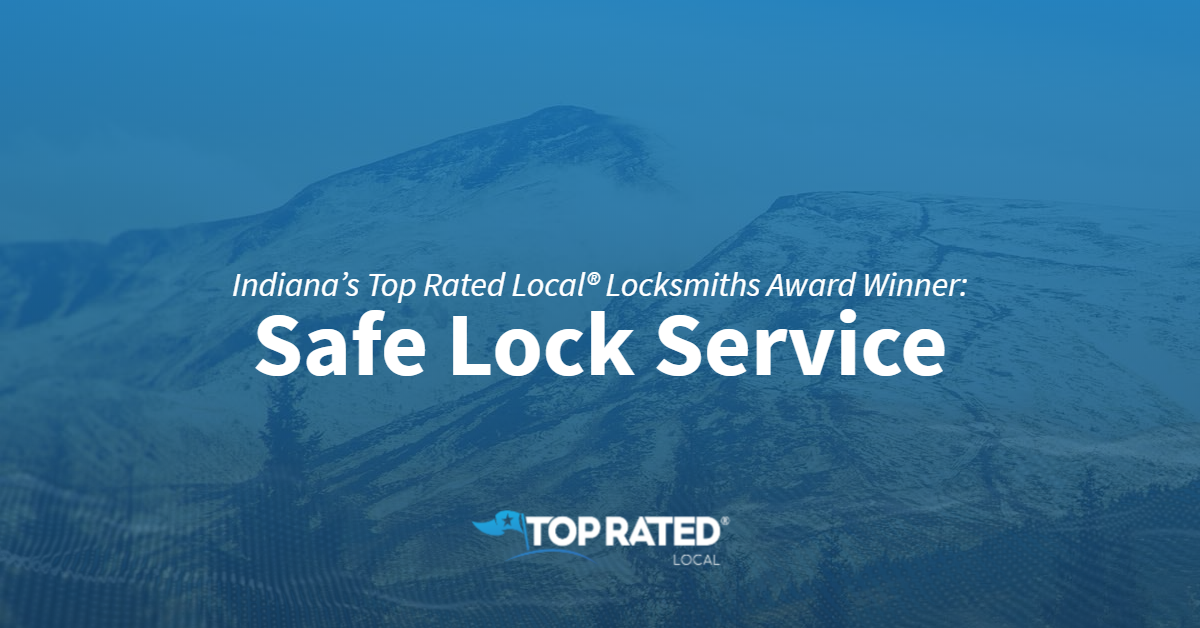 Indiana's Top Rated Local® Locksmiths Award Winner: Safe Lock Service