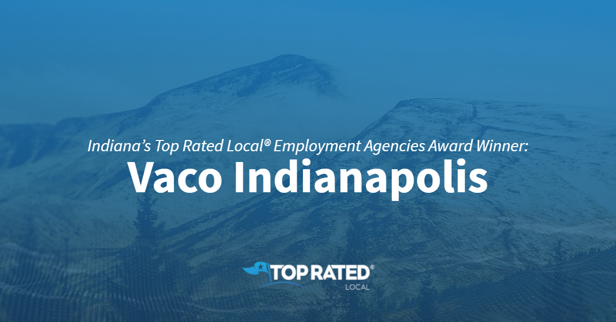 Indiana's Top Rated Local® Employment Agencies Award Winner: Vaco Indianapolis