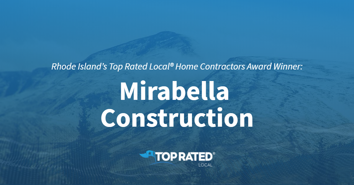 Rhode Island's Top Rated Local® Home Contractors Award Winner: Mirabella Construction