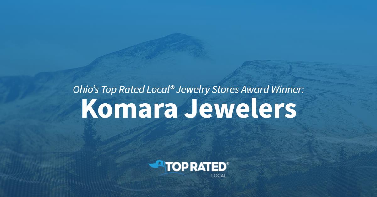 Ohio's Top Rated Local® Jewelry Stores Award Winner: Komara Jewelers