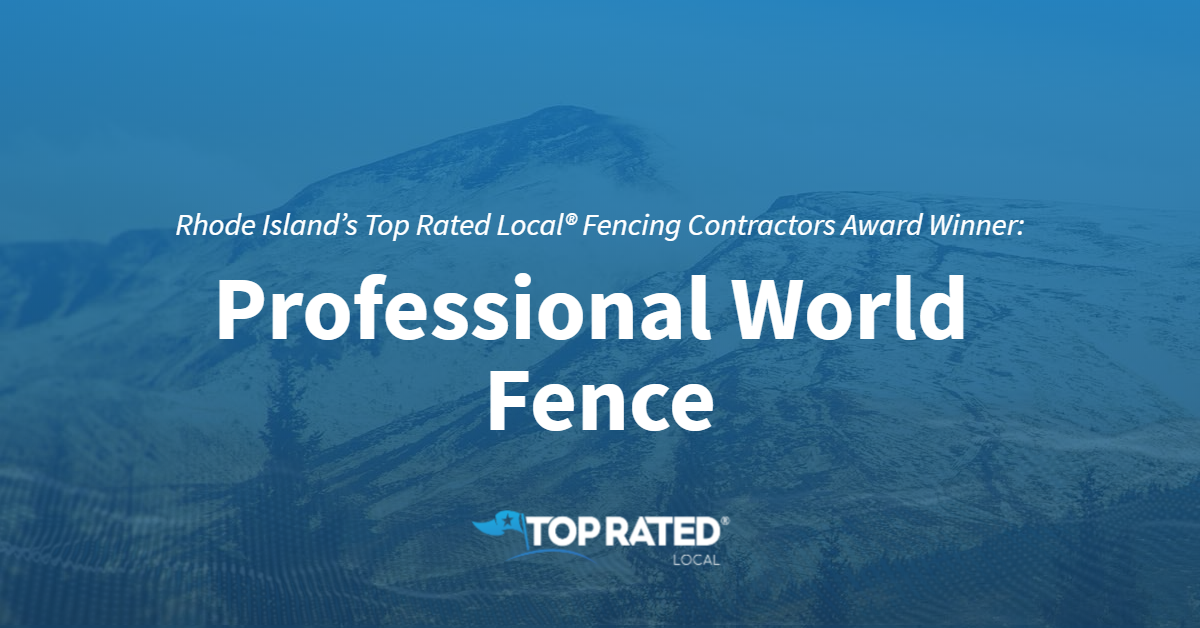 Rhode Island's Top Rated Local® Fencing Contractors Award Winner: Professional World Fence