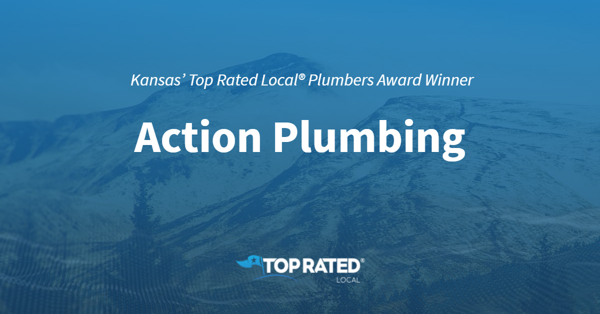 Kansas' Top Rated Local® Plumbers Award Winner: Action Plumbing