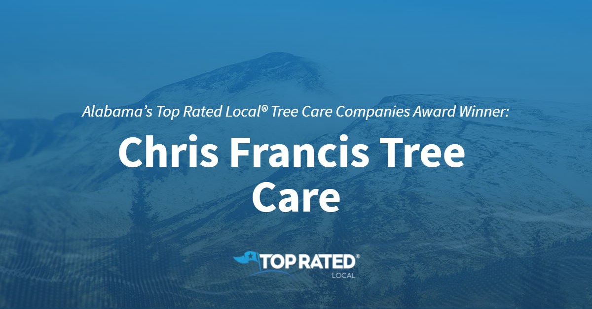 Alabama's Top Rated Local® Tree Care Companies Award Winner: Chris Francis Tree Care