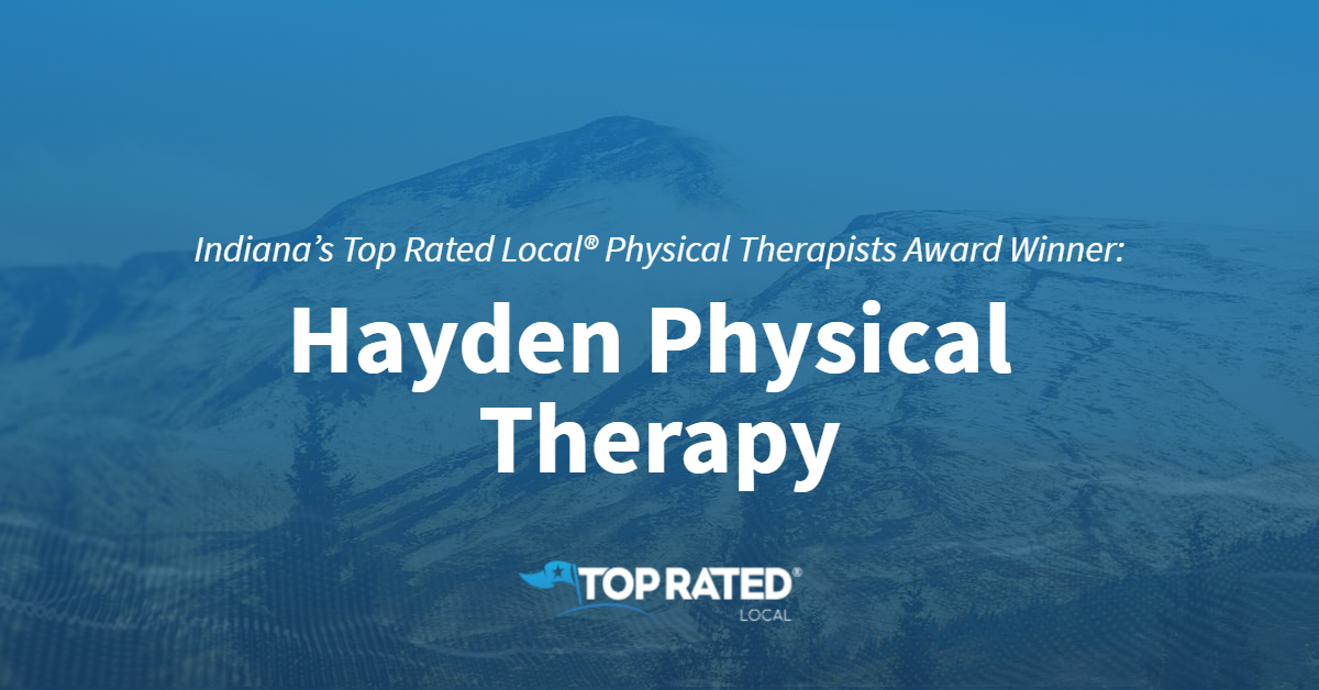 Indiana's Top Rated Local® Physical Therapists Award Winner: Hayden Physical Therapy