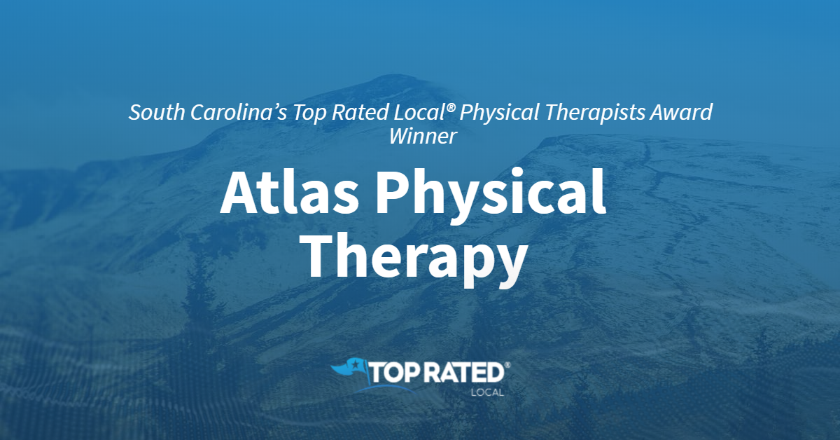 South Carolina's Top Rated Local® Physical Therapists Award Winner: Atlas Physical Therapy