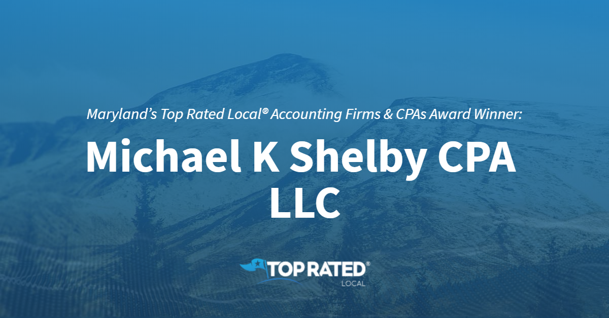 Maryland's Top Rated Local® Accounting Firms & CPAs Award Winner: Michael K Shelby CPA LLC