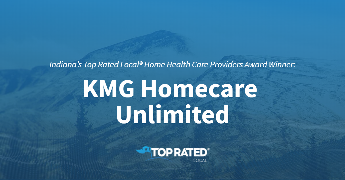 Indiana's Top Rated Local® Home Health Care Providers Award Winner: KMG Homecare Unlimited
