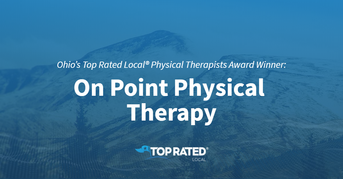 Ohio's Top Rated Local® Physical Therapists Award Winner: On Point Physical Therapy