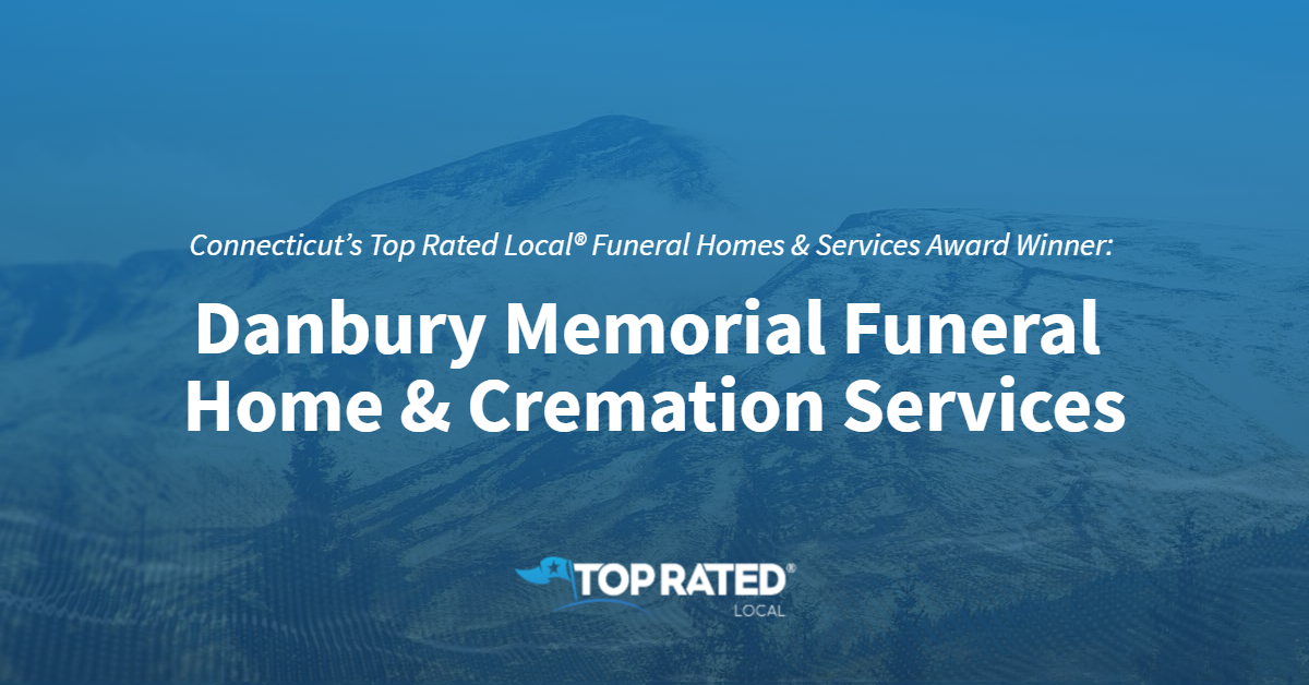 Connecticut's Top Rated Local® Funeral Homes & Services Award Winner: Danbury Memorial Funeral Home & Cremation Services