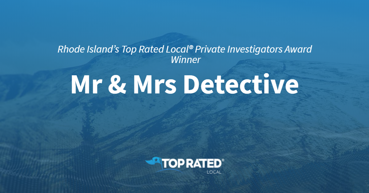 Rhode Island's Top Rated Local® Private Investigators Award Winner: Mr & Mrs Detective