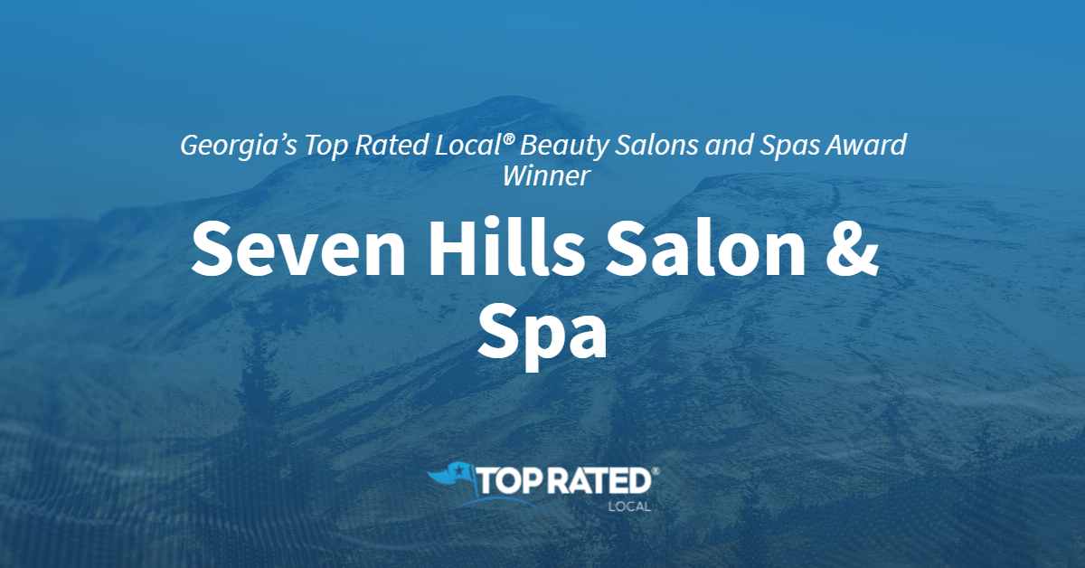 Georgia's Top Rated Local® Beauty Salons and Spas Award Winner: Seven Hills Salon & Spa