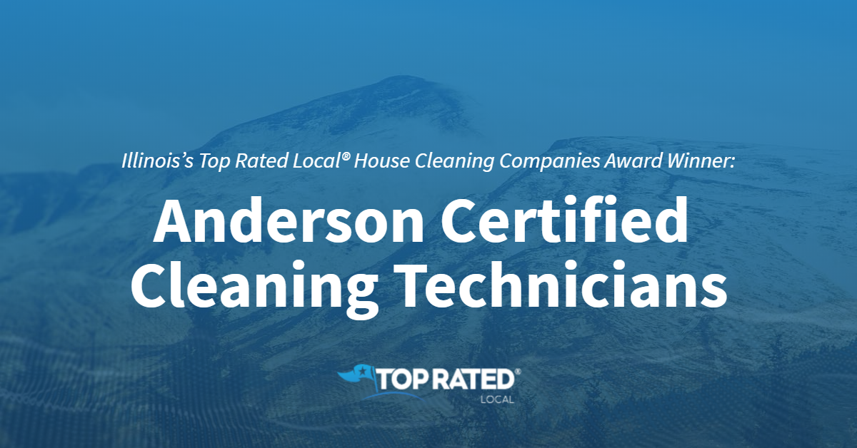 Illinois's Top Rated Local® House Cleaning Companies Award Winner: Anderson Certified Cleaning Technicians