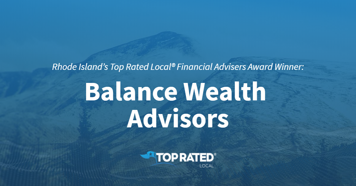 Rhode Island's Top Rated Local® Financial Advisers Award Winner: Balance Wealth Advisors