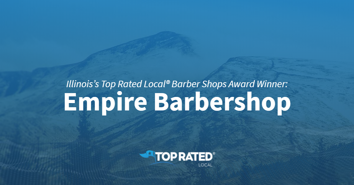 Illinois's Top Rated Local® Barber Shops Award Winner: Empire Barbershop