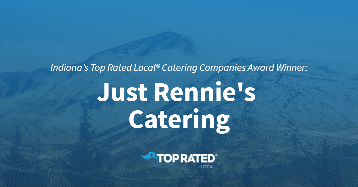 Indiana's Top Rated Local® Catering Companies Award Winner: Just Rennie's Catering