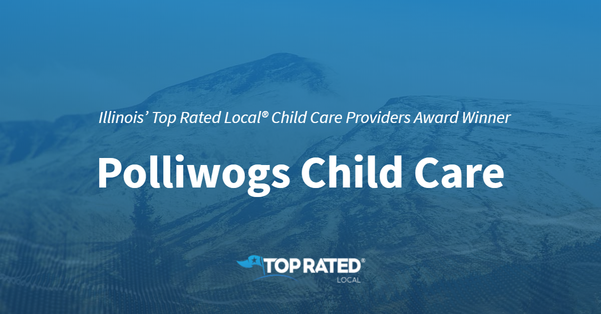 Illinois' Top Rated Local® Child Care Providers Award Winner: Polliwogs Child Care