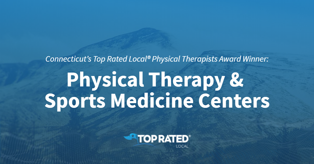 Connecticut's Top Rated Local® Physical Therapists Award Winner: Physical Therapy & Sports Medicine Centers