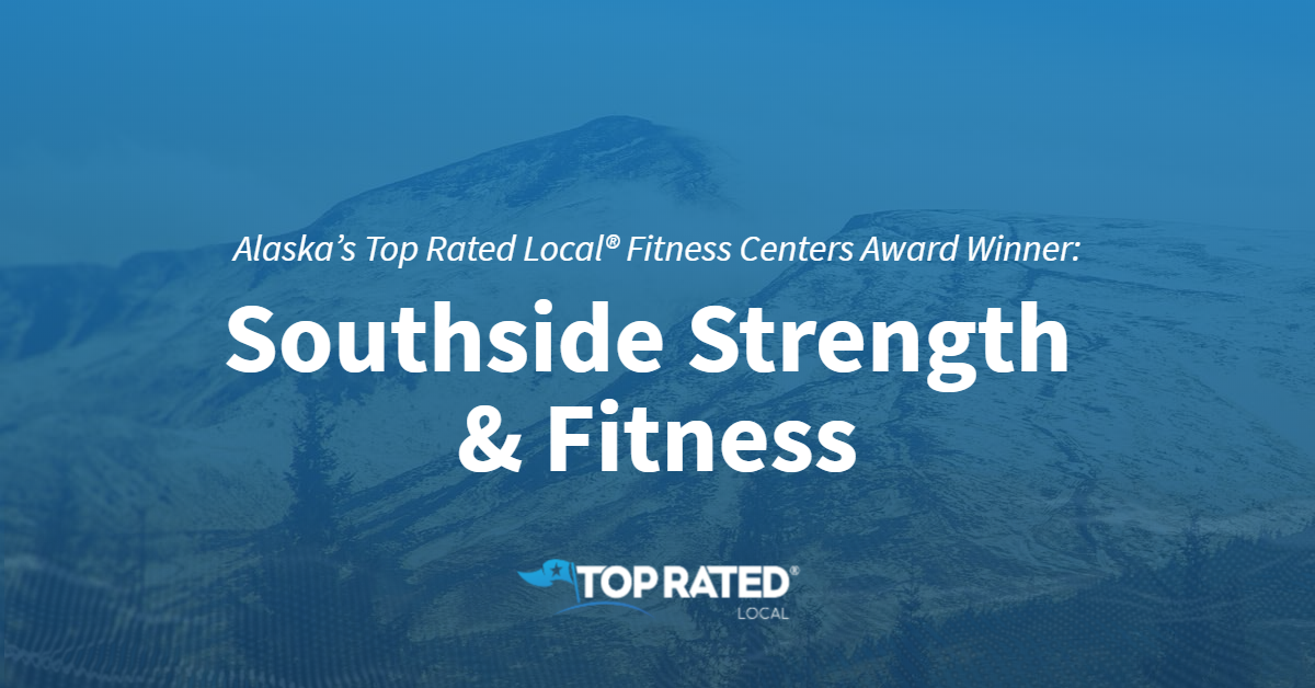Alaska's Top Rated Local® Fitness Centers Award Winner: Southside Strength & Fitness
