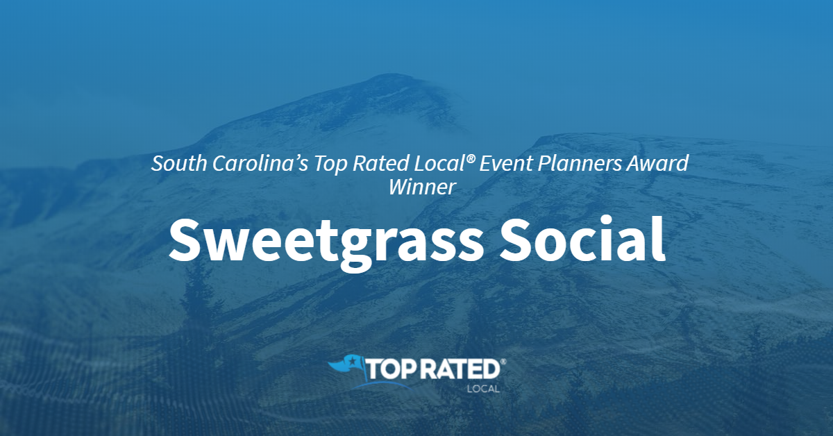 South Carolina's Top Rated Local® Event Planners Award Winner: Sweetgrass Social