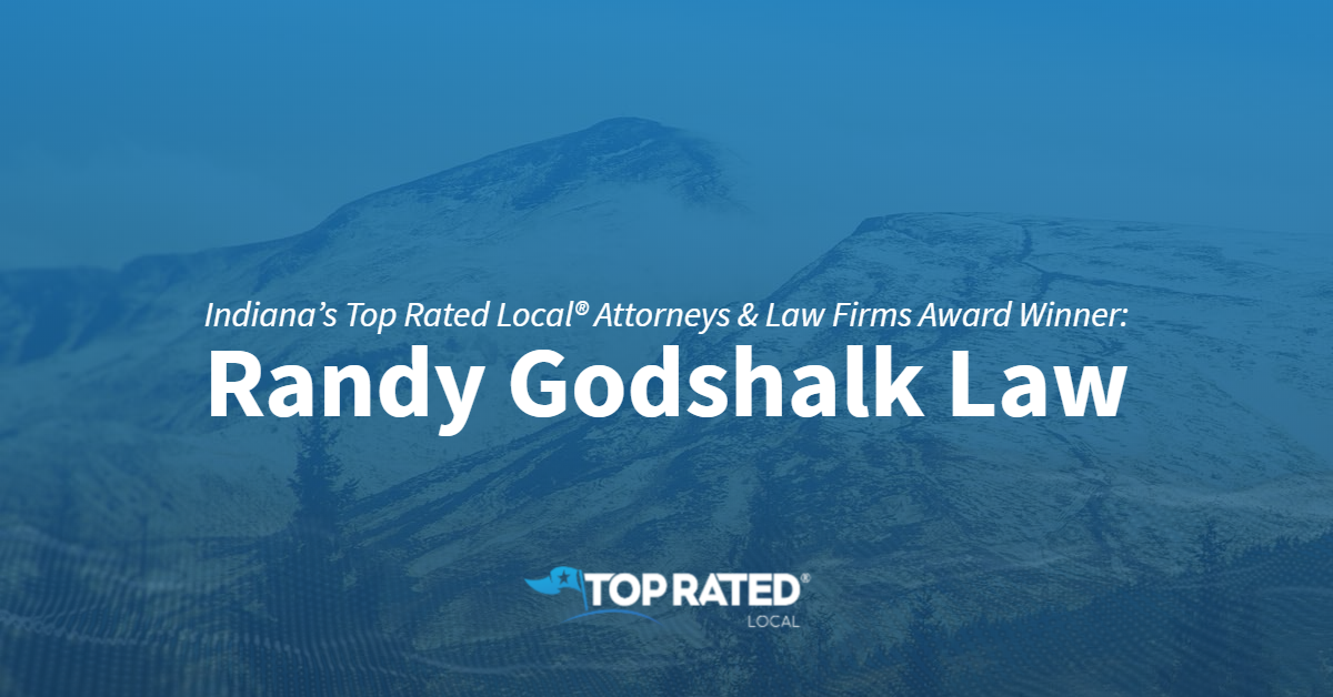 Indiana's Top Rated Local® Attorneys & Law Firms Award Winner: Randy Godshalk Law