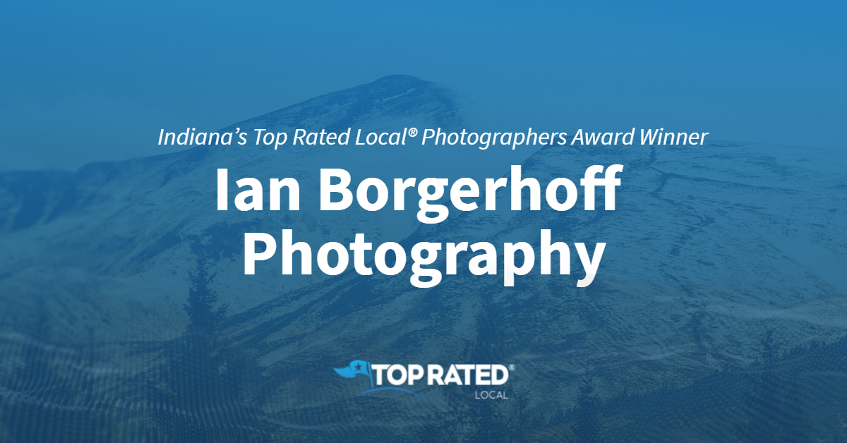Indiana's Top Rated Local® Photographers Award Winner: Ian Borgerhoff Photography