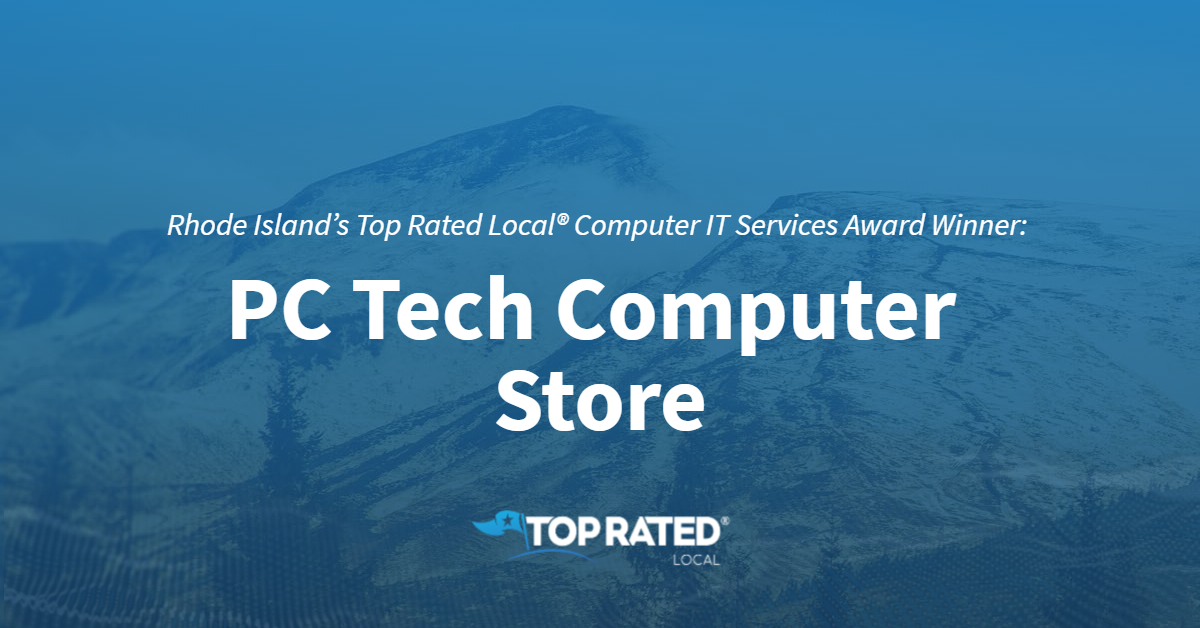 Rhode Island's Top Rated Local® Computer IT Services Award Winner:  PC Tech Computer Store