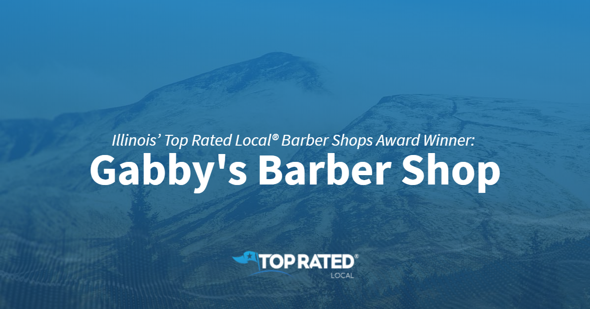Illinois' Top Rated Local® Barber Shops Award Winner: Gabby's Barber Shop