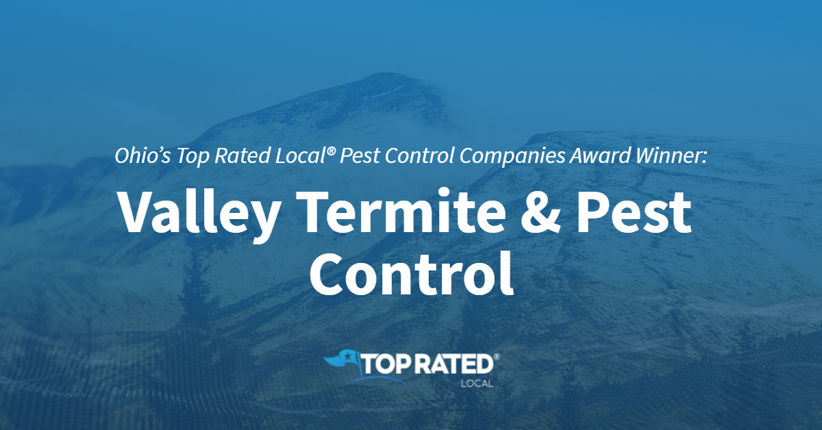 Ohio's Top Rated Local® Pest Control Companies Award Winner: Valley Termite & Pest Control