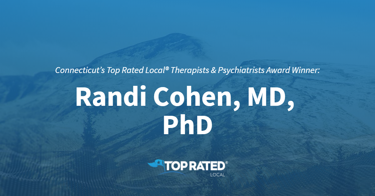 Connecticut's Top Rated Local® Therapists & Psychiatrists Award Winner: Randi Cohen, MD, PhD