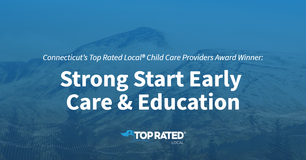 Connecticut's Top Rated Local® Child Care Providers Award Winner: Strong Start Early Care & Education