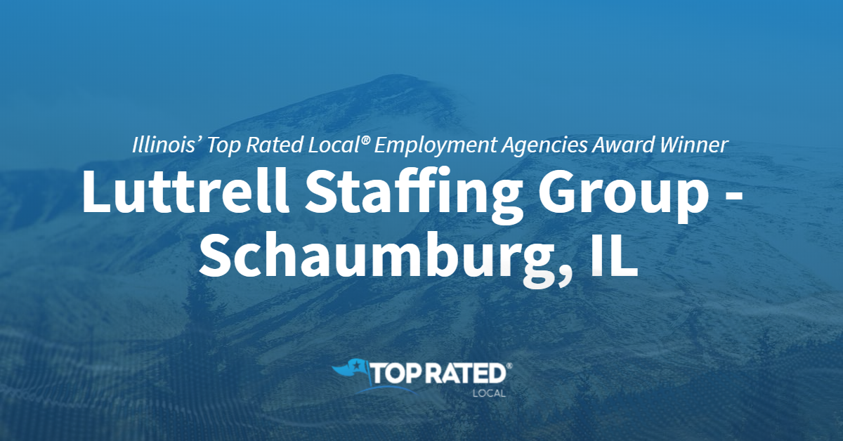 Illinois' Top Rated Local® Employment Agencies Award Winner: Luttrell Staffing Group – Schaumburg, IL