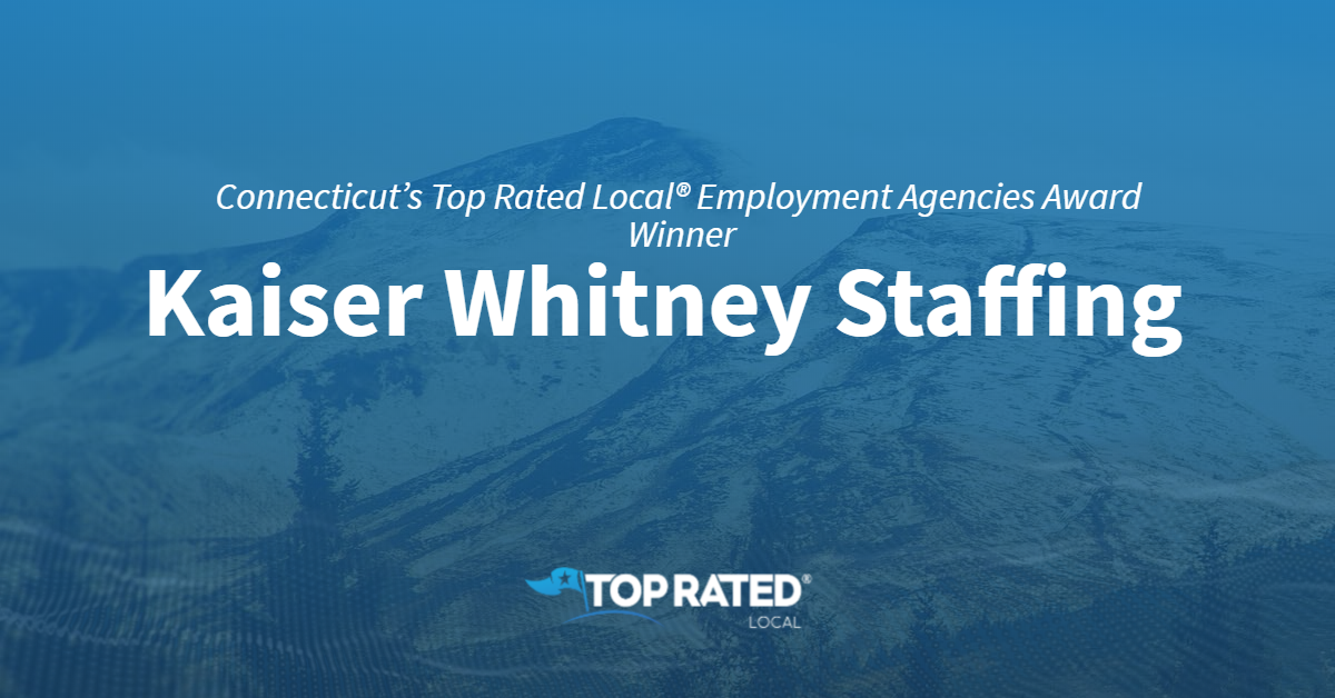Connecticut's Top Rated Local® Employment Agencies Award Winner: Kaiser Whitney Staffing