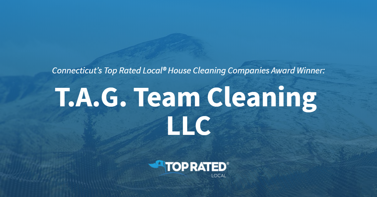 Connecticut's Top Rated Local® House Cleaning Companies Award Winner: T.A.G. Team Cleaning LLC