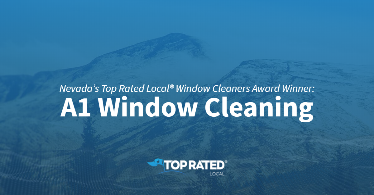 Nevada's Top Rated Local® Window Cleaners Award Winner: A1 Window Cleaning