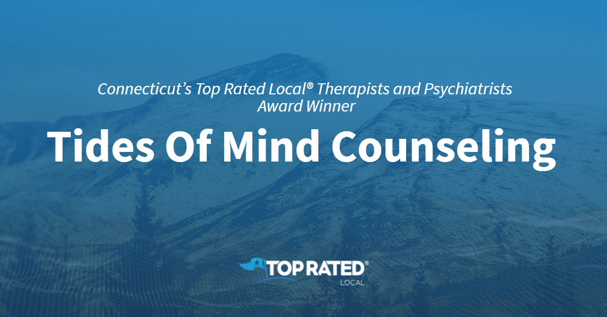 Connecticut's Top Rated Local® Therapists and Psychiatrists Award Winner: Tides Of Mind Counseling