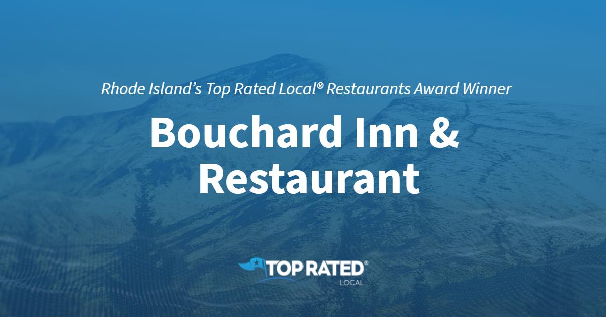 Rhode Island's Top Rated Local® Restaurants Award Winner: Bouchard Inn & Restaurant