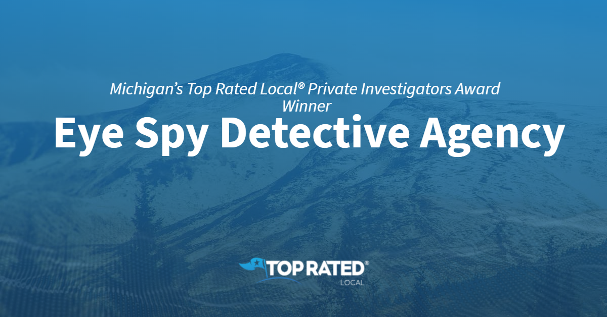 Michigan's Top Rated Local® Private Investigators Award Winner: Eye Spy Detective Agency