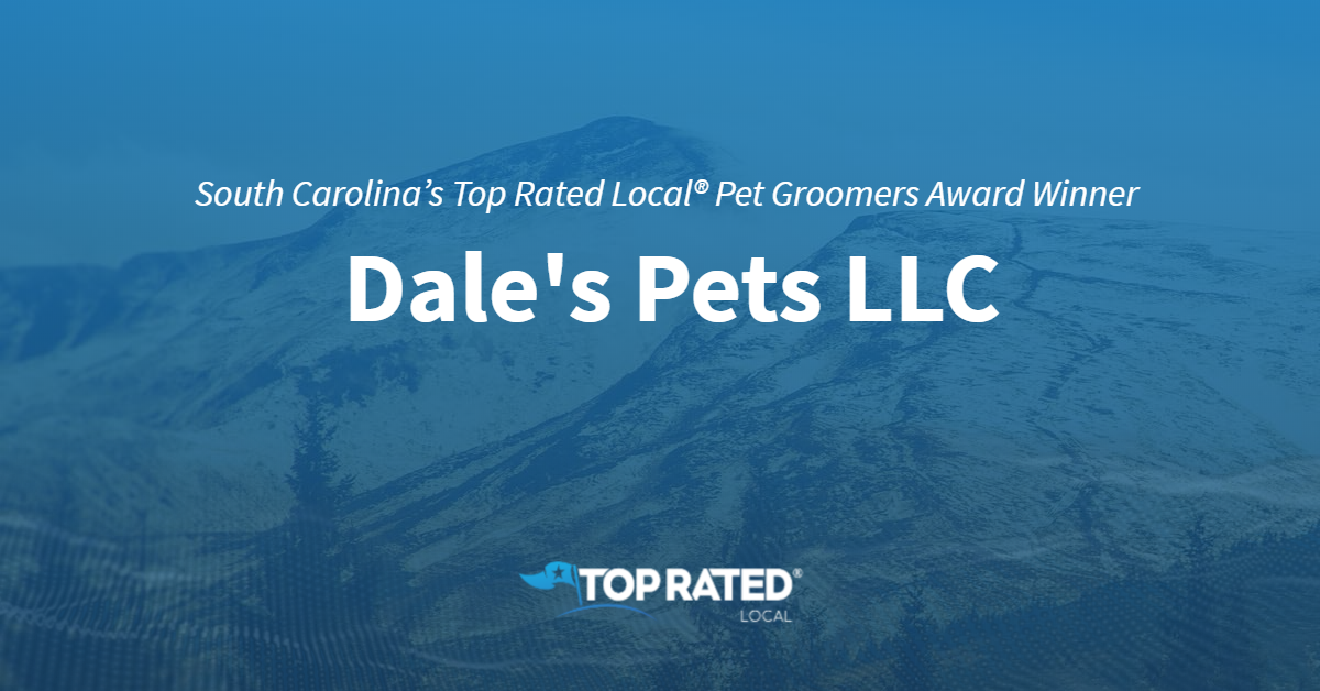 South Carolina's Top Rated Local® Pet Groomers Award Winner: Dale's Pets LLC