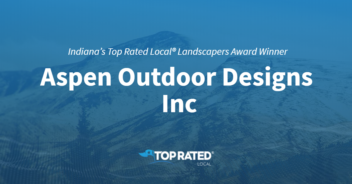 Indiana's Top Rated Local® Landscapers Award Winner: Aspen Outdoor Designs Inc