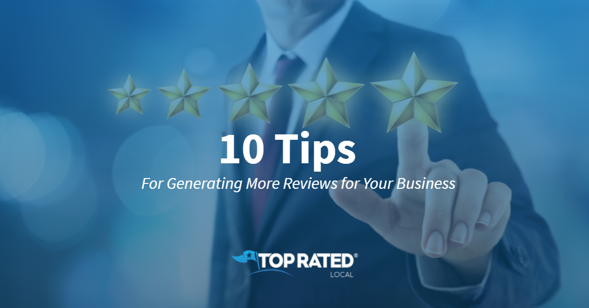 10 Tips for Generating More Reviews for Your Business